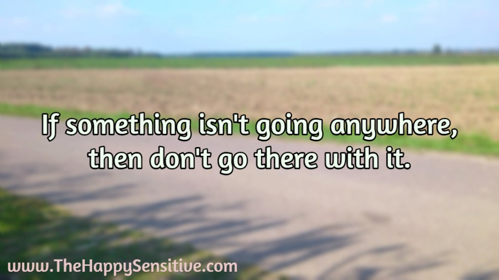 if something isnt going anywhere thehappysensitivedotcom