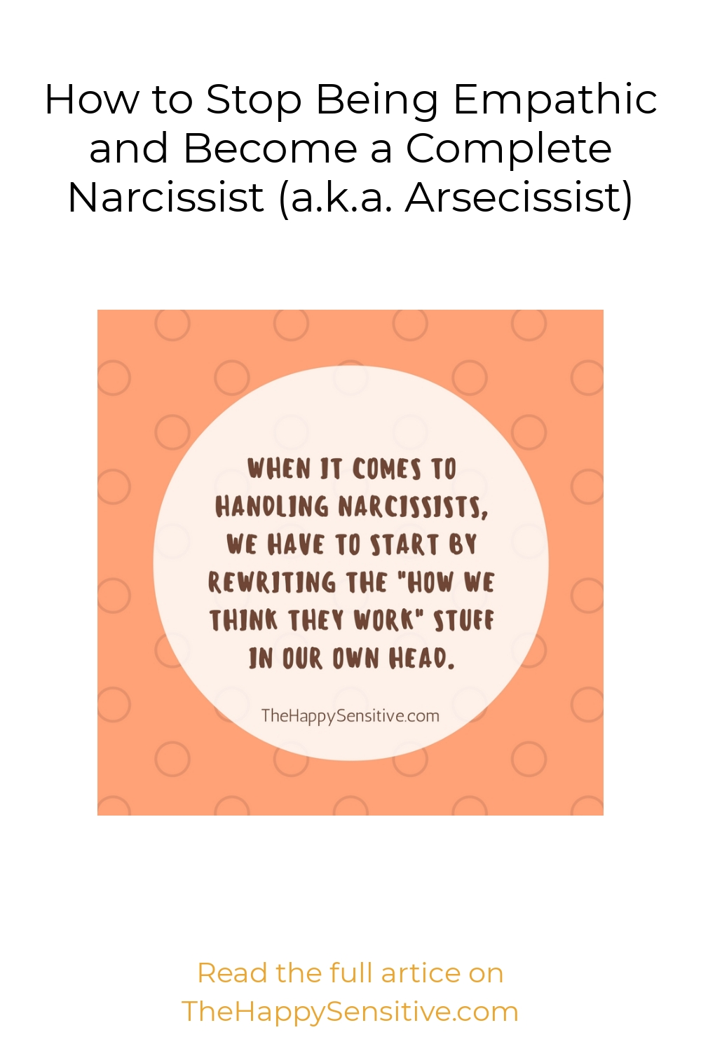 How to Stop Being Empathic and Become a Complete Narcissist (a.k.a. Arsecissist)