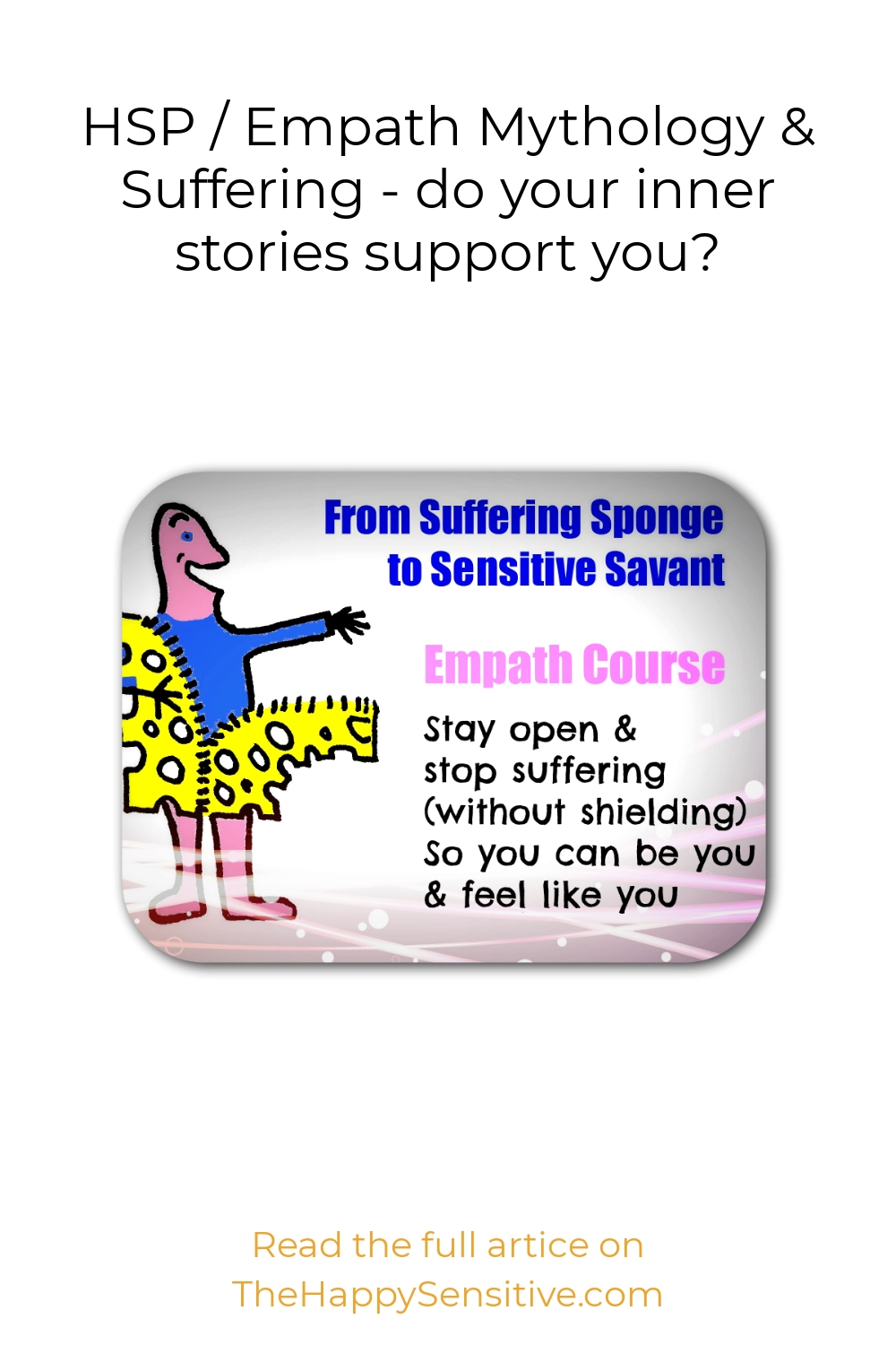 HSP / Empath Mythology & Suffering – do your inner stories support you?