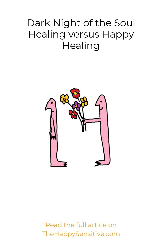 Dark Night of the Soul Healing versus Happy Healing