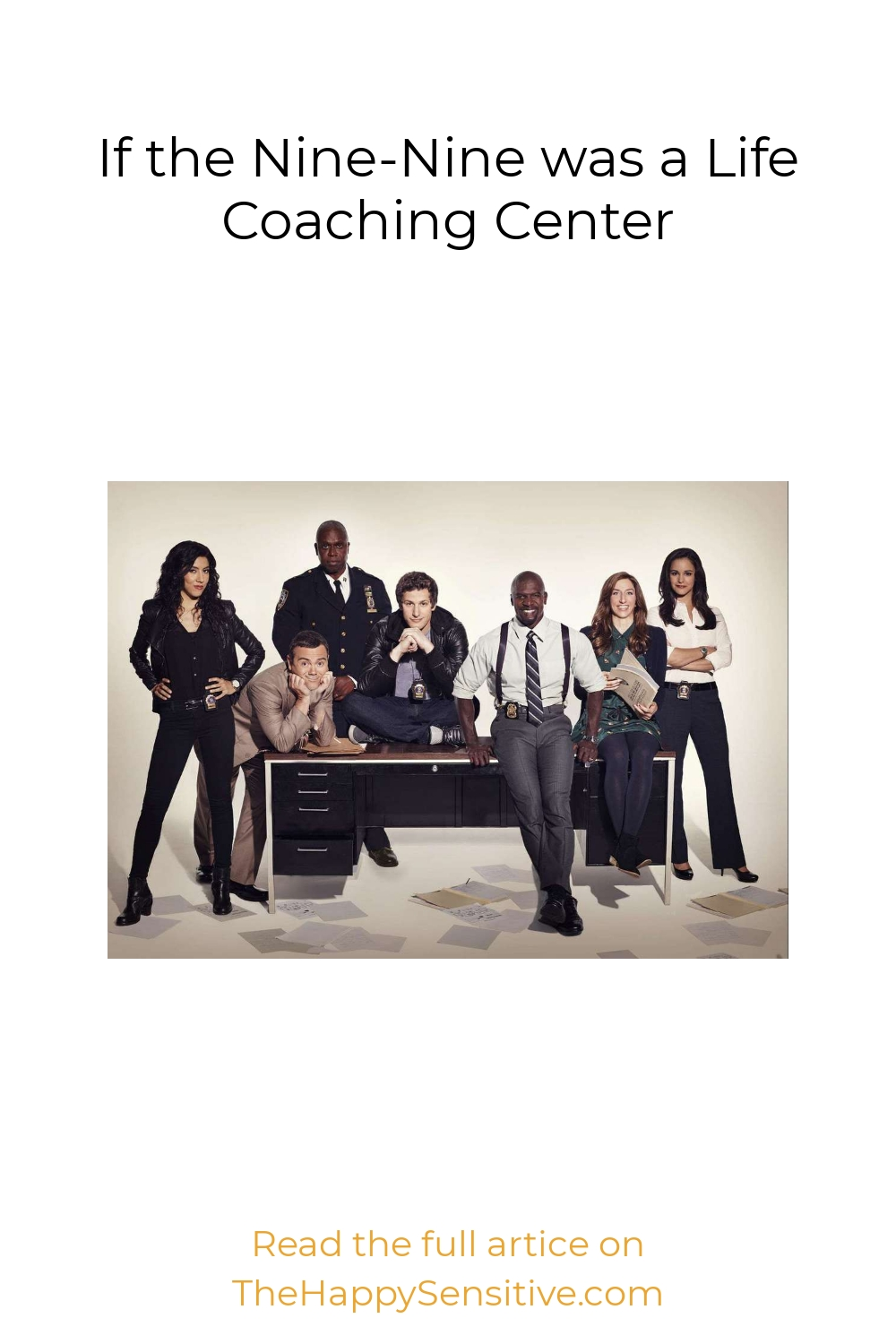 If the Nine-Nine was a Life Coaching Center
