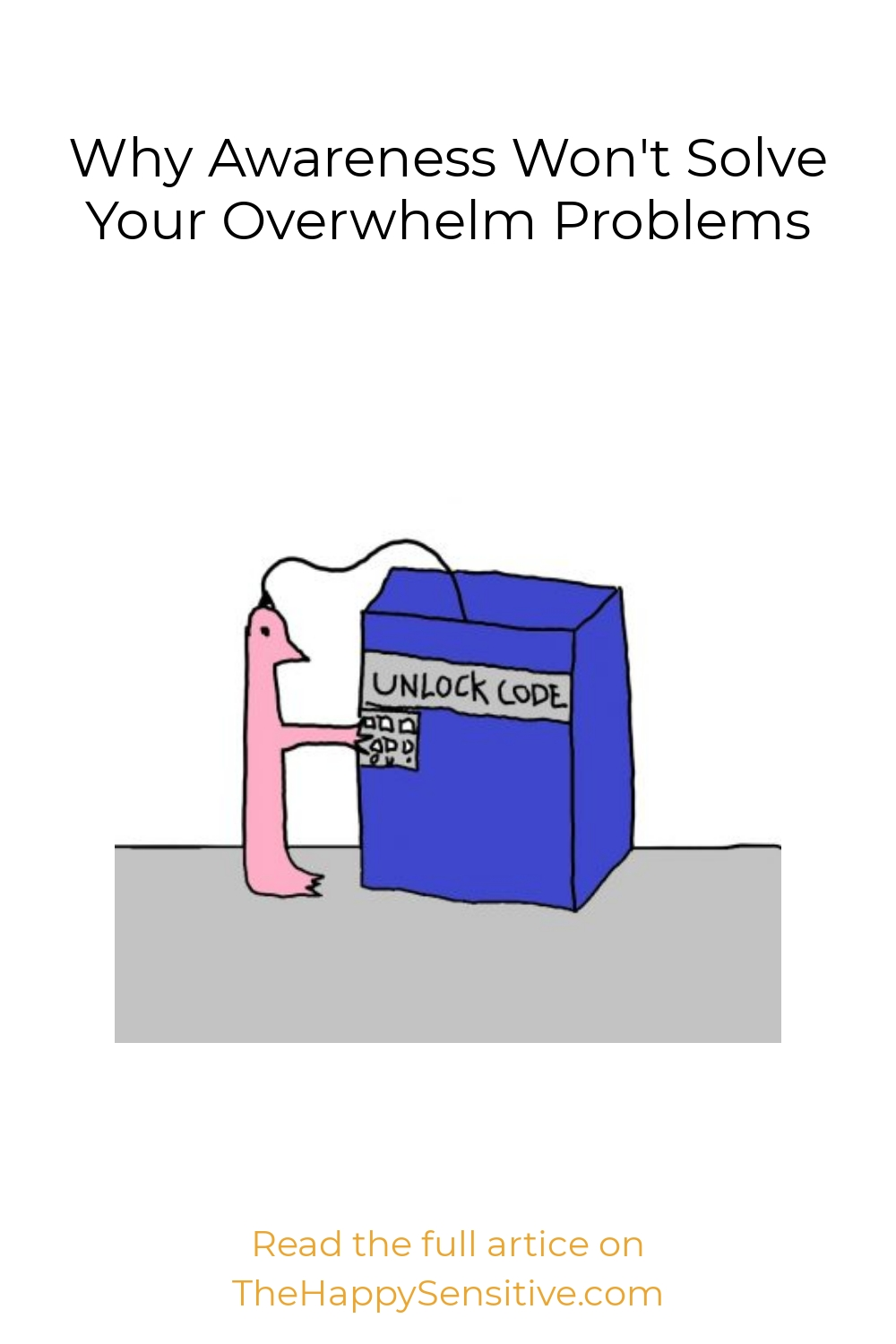 Why Awareness Won't Solve Your Overwhelm Problems