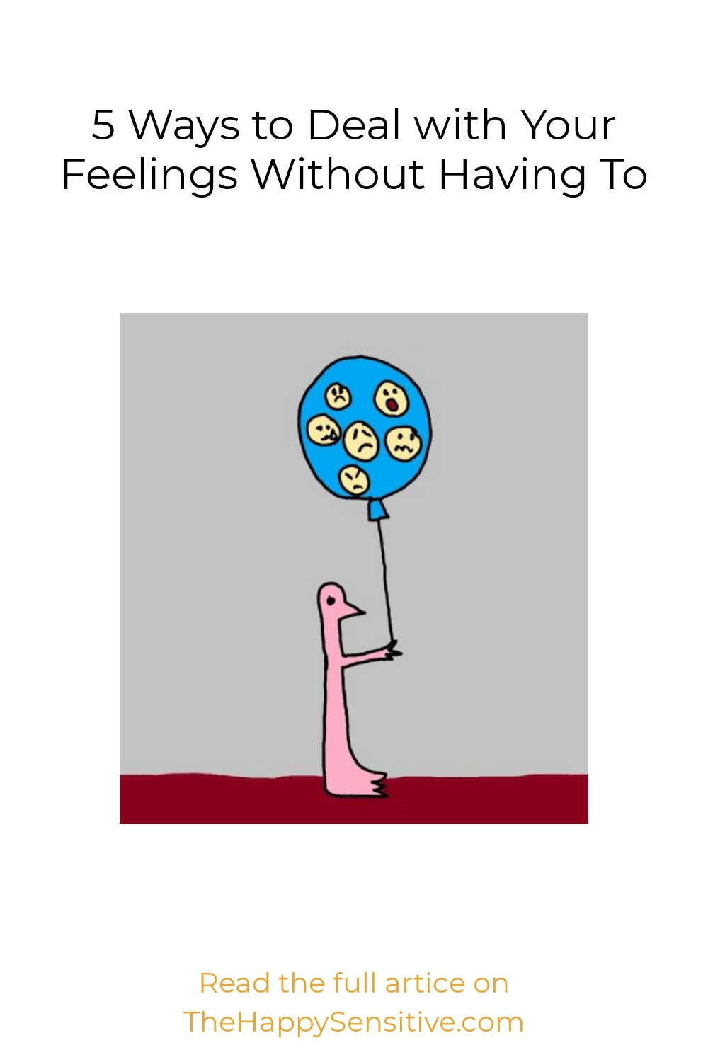 5 Ways to Deal with Your Feelings Without Having To