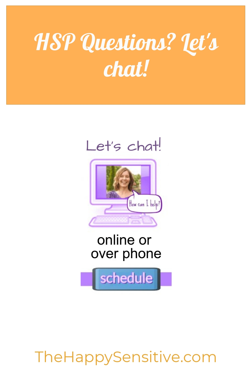 HSP Questions? Let's chat!