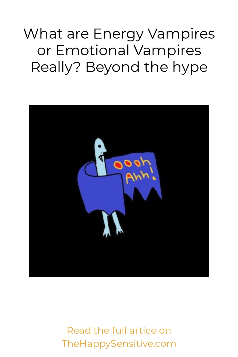 What are Energy Vampires or Emotional Vampires Really? Beyond the hype